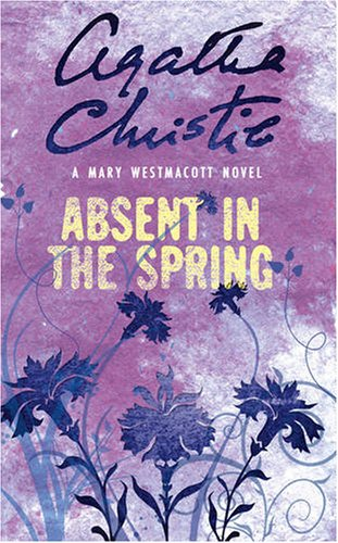 Absent in the Spring (Westmacott)