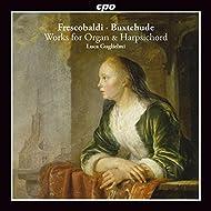 Frescobaldi & Buxtehude: Works for Organ & Harpsichord