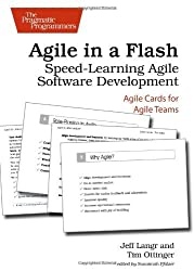 Agile in a Flash: Speed-Learning Agile Software Development (Pragmatic Programmers) by Jeff Langr (2011-02-04)