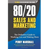 80/20 Sales and Marketing: The Definitive Guide to Working Less and Making More by Marshall, Perry (2013) Paperback