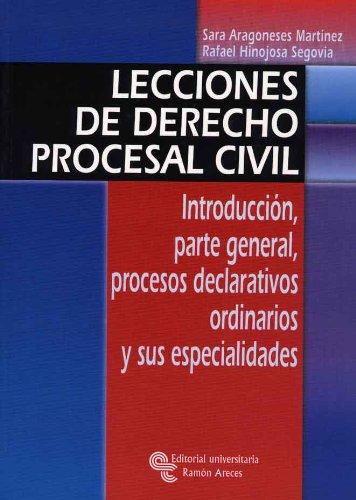 Lecciones de derecho procesal civil: Introduccion, parte general, procesos declarativos, ordinarios y sus especialidades (Manuales) por Sara Aragoneses Martinez epub