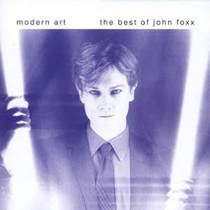 Modern Art: The Best of John Foxx