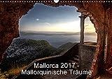 Mallorca 2017 - Mallorquinische Träume (Wandkalender 2017 DIN A3 quer): Wundervolle und traumhafte Bilder von Mallorca in tollen Farben. (Monatskalender, 14 Seiten ) (CALVENDO Orte) - Jürgen Seibertz