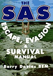 The SAS Escape, Evasion and Survival Manual by Barry Davies (1996-07-01)