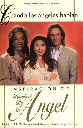 Cuando Los Angeles Hablan: Inspiracion De Touched by an Angel por Martha Williamson