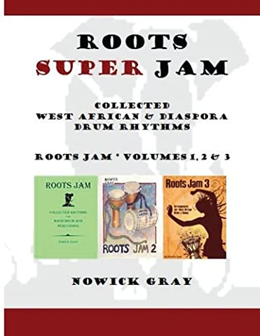 Roots Super Jam: Collected West African and Diaspora Drum Rhythms