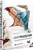 GIMP Praxis Pur! - Inspirierende Workshops
