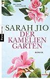 Der Kameliengarten: Roman von Sarah Jio
