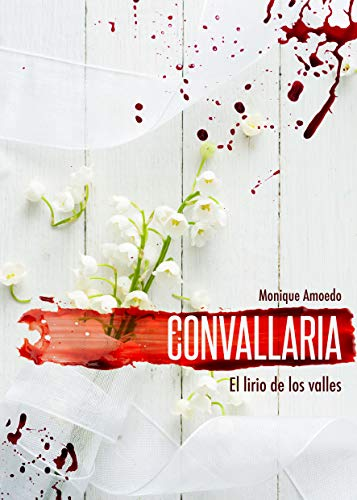 CONVALLARIA: El lirio de los Valles