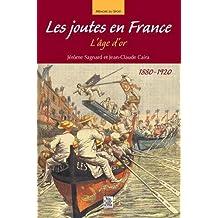 Les joutes en France : L'âge d'or 1880-1920