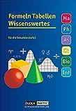 Formeln Tabellen Wissenswertes - Mathematik - Physik - Astronomie - Chemie - Biologie - Informatik: Formelsammlung: Festeinband