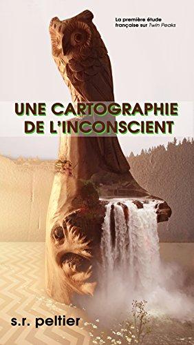 une-cartographie-de-linconscient-la-premire-tude-franaise-sur-twin-peaks-french-edition