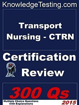 Transport Nursing (ctrn) Review (certification In Transport Nursing Book 1) por William Green epub