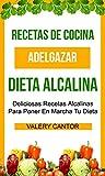 Recetas de cocina: Dieta Alcalina: Deliciosas recetas alcalinas para poner en marcha tu dieta (Adelgazar)