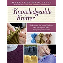 The Knowledgeable Knitter by Margaret Radcliffe (2014-09-23)