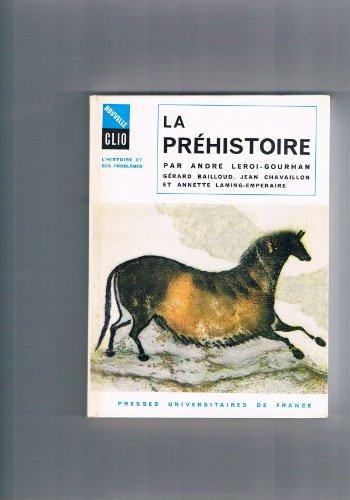 La préhistoire. deuxième édition revue par Leroi-Gourhan Andre Dir.