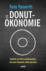 Die Donut-Ökonomie: Endlich ein Wirtschaftsmodell, das den Planeten nicht zerstört