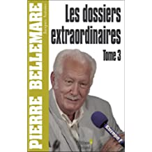 Les Dossiers extraordinaires, tome 3 (Editions 1 - Collection Pierre Bellemare)