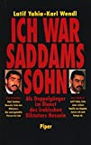 Ich war Saddams Sohn - Latif Yahia