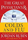 The Great Physician's RX for Colds and Flu by Jordan Rubin (2006-09-12)