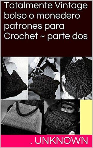 Totalmente Vintage bolso o monedero patrones para Crochet ...