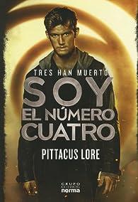 Yo Soy el Numero Cuatro: Libro Primero de los Legados de Lorien = I Am Number Four par  LORE PITTACUS