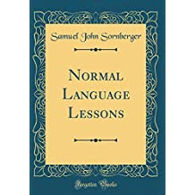 Normal Language Lessons (Classic Reprint)