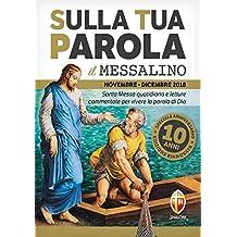 Sulla tua parola. Messalino novembre-dicembre 2018. Letture della messa commentate per vivere la Parola di Dio