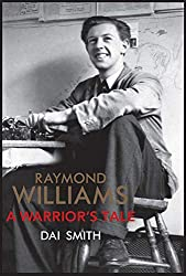 Raymond Williams A Warrior's Tale (Library of Wales) (Library of Wales)