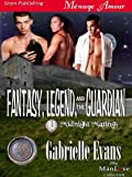 Fantasy, Legend, and the Guardian [Midnight Matings] (Siren Publishing Menage Amour ManLove)