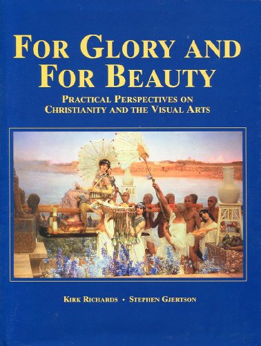 For glory and for beauty: Practical perspectives on Christianity and the visual arts par Kirk Richards