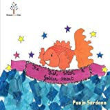 The Fish With A Golden Heart: A beautiful story for children about living together and loving each other by Pooja Sardana (2014-05-16)