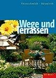 Wege und Terrassen: Planen und Anlegen von Daniel Böswirth (2002) Gebundene Ausgabe