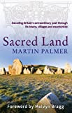 Sacred Land: Decoding Britain's extraordinary past through its towns, villages and countryside