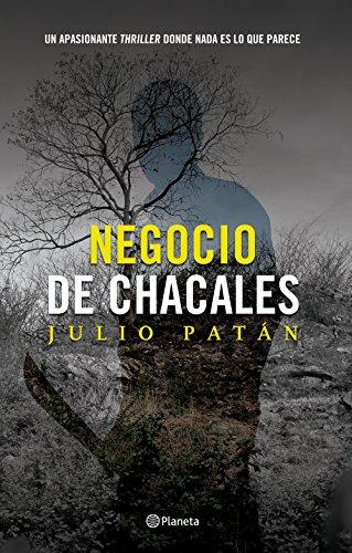 Negocio de chacales eBook: Patán, Julio: Amazon.es: Tienda Kindle