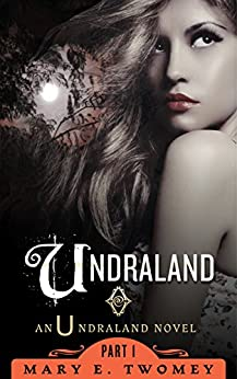 Undraland: A Fantasy Adventure (English Edition) par [Twomey, Mary E.]