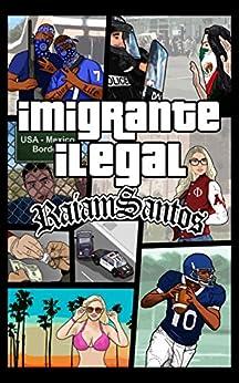 Imigrante Ilegal: O Lado Negro do Sonho Americano [ebook] (Portuguese Edition)