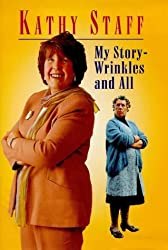By Kathy Staff My Story - Wrinkles and All (1st) [Hardcover]