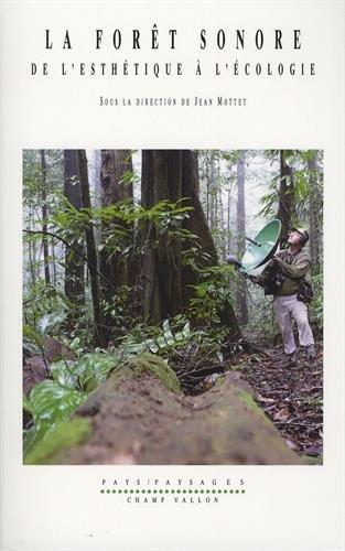 La forêt sonore : De l'esthétique à l'écologie (1CD audio) par Collectif