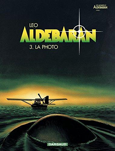 Aldebaran - tome 3 - La photo (French Edition)