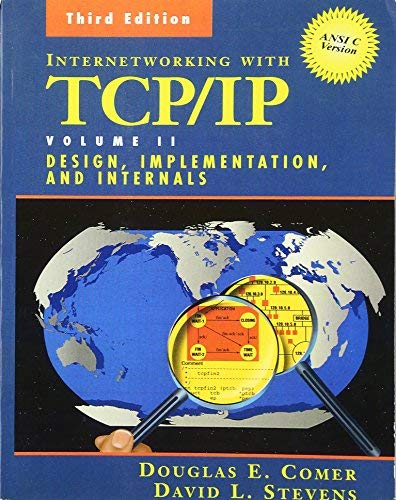 Internetworking with TCP/IP Vol. II: ANSI C Version: Design, Implementation, and Internals (3rd Edition) by Douglas E. Comer David L. Stevens(1998-06-25)