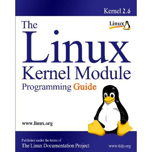 The Linux Kernel Module Programming Guide by Peter Jay Salzman (2009-01-05)