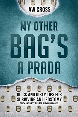 My Other Bag's a Prada: Quick and Dirty Tips for Surviving an Ileostomy (English Edition)