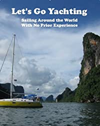 Let's Go Yachting!  Sailing Around the World With No Prior Experience