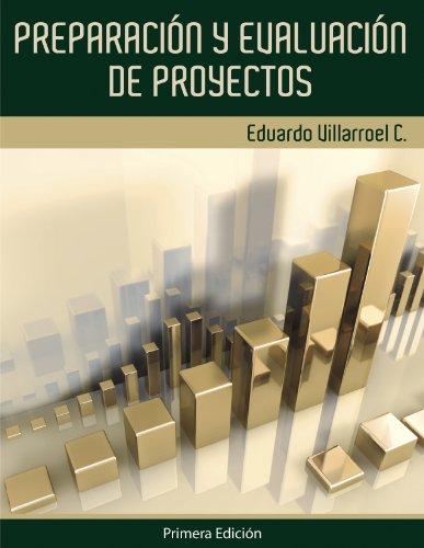 Preparación y evaluación de proyectos por Eduardo Villarroel Camacho