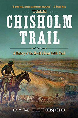 The Chisholm Trail: A History of the World's Greatest Cattle Trail von [Ridings, Sam P.]