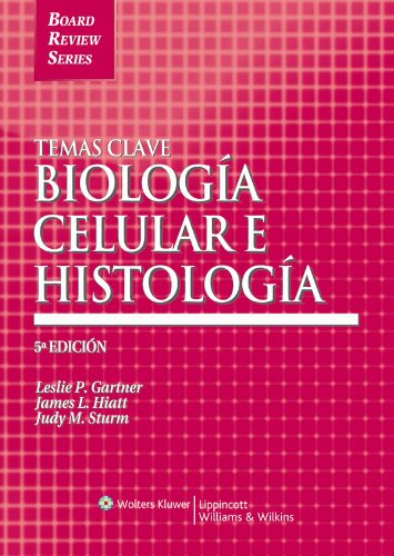 Descargar Libro Temas Clave: Biologia celular e histologia (Board Review Series) de Leslie P. Gartner