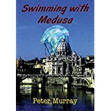 Swimming with Medusa by Peter Murray (2014-05-05)