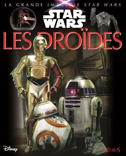La grande imagerie Star Wars - Les droïdes par Jacques Beaumont;Sabine Boccador
