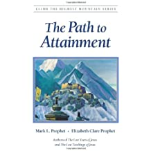 The Path to Attainment (Climb the Highest Mountain) by Mark L. Prophet (2008-07-11)